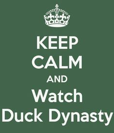 Duck Dynasty Why, yes, I think I will!