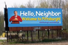 aahhh, Mr Rogers will welcome you to the burgh :)
