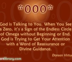 000 = A reminder you are one with God, to feel the presence of your Creators love within you… that a situation has gone full circle. ~ Doreen Virtue _____________________________ Reposted by Dr. Veronica Lee, DNP (Depew/Buffalo, NY, US) Reiki, Numerology Numbers, Numerology Chart, Mahal Kita, Number Sequence, Number Meanings, Angel Numbers, Spirit Guides, Spiritual Inspiration