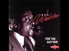 """Ben Webster — """"For the Guv'nor"""" [Full Album] 1969 - YouTube"""