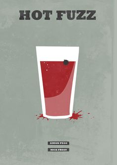 Hot Fuzz - Minimalist Movie Poster by H. Svanegaard - Simon Pegg, Nick Frost, and cranberry juice