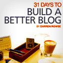 31 Days to Build a Better Blog - Perfect for bloggers to improve their blog. Darren Rowses' book is divided into 31 easy tasks that you can work through, your blog will get better from day to day.