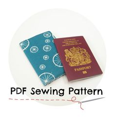 Passport Cover PDF sewing pattern, DIY Tutorial to make your own fabric passport holder, Do it yourself travel gift, sewing craft. £3.50, via Etsy.
