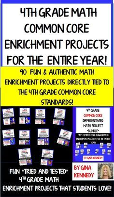 4th Grade Math Enrichment Projects for the Entire Year! Covering all of the Common Core 4th Grade Math Standards! I have bundled all of my 4th Grade Math Enrichment Projects that are directly tied to the 4th Grade Common Core Math Standards.The projects included with this resource are excellent for early finishers, advanced learners or whole class fun. They can even be cut apart as task cards and assigned to cooperative groups. $