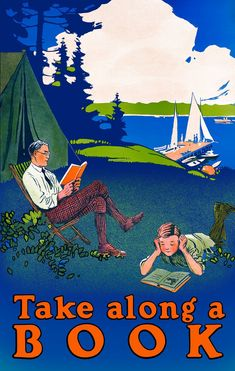 This vintage book art shows a father and son reading while on a camp out. Circa Vintage Take Along a Book poster. I Love Books, Books To Read, My Books, Book Posters, Wpa Posters, Library Posters, Lectures, Book Nooks, Vintage Travel Posters