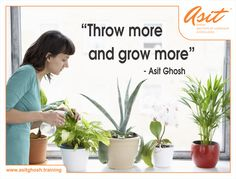 Throw more and grow more. - Asit Ghosh #Quotes #Asit #Ghosh #FFT #ThoughtDrops HIT *SHARE*