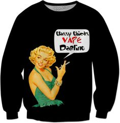 Retro Woman Classy Chics Vape Darling Tshirt  Also available Hoodies, Sweatshirts, Phone Cases   Shop Our Instagram In the Bio