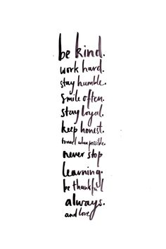 Be kind. Work hard.