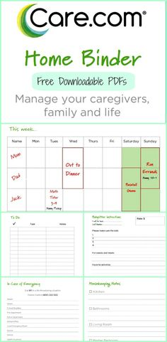 The Care.com Home Binder to organize your family, caregivers, and life!  Free PDF downloads of:  Babysitter Instructions,  Emergency Contacts,  Housekeeper Instructions,  This Week Calendar,  This Month Calendar,  To-Do List,  Grocery List