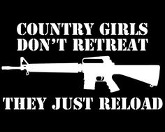 Country Girls Don't Retreat Decal, They Reload, Car Decal, AR-15 Sticker, 2nd Amendement, Laptop Sticker, Vinyl Decal, Car Stickers