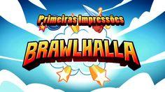 Brawlhalla - Primeiras Impressões