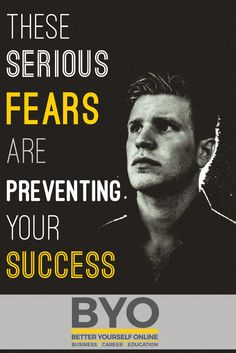 These Serious Fears Are Preventing Your Success - Many people suffer from debilitating fears that, knowingly or not, cause them to scupper their own chances of success.  These are not your typical phobias. They are psychological fears that are ingrained into every action a person takes. Building A Business, Achieve Success, Career Education, Phobias, Earn Money, Personal Development, Mindset, Psychology, Action