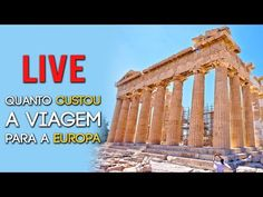 LIVE - EUROPA - Quanto custou a viagem Santorini, Greece, Pergola, Outdoor Structures, Live, The Journey, Athens, Europe, Outdoor Pergola