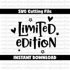 Limited Edition Svg, Baby Svg Designs, Baby Sayings Svg, Baby Boy Svg, Funny Baby Svg, Newborn Svg, Cute Baby Sayings Svg, Newborn Girl Svg