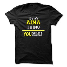 Its An AINA thing, you wouldnt understand !! T Shirts, Hoodies. Check price ==► https://www.sunfrog.com/Names/Its-An-AINA-thing-you-wouldnt-understand-.html?41382 $19