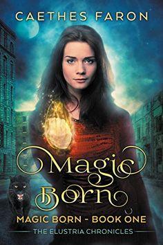 Magic Born (The Elustria Chronicles: Magic Born Book 1) B... https://www.amazon.com/dp/B01E3FH4JW/ref=cm_sw_r_pi_awdb_x_qy1.ybDDF676T