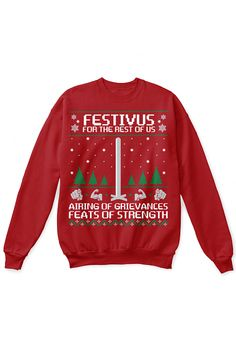 """Ugly Festivus Sweater!  Exclusive design created to remember the hilarious episode """"The Strike"""".  Be the only one of your friends to own this sweatshirt.  T-Shirts and hoodies also available!  Click the image to purchase :)  #festivus #festivusmiracle"""