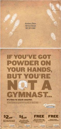 Panera Bread.  I'm gymnast so I guess I'm good!