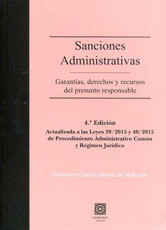 Sanciones administrativas : garantías, derechos y recursos del presunto responsable / Francisco García Gómez de Mercado.Comares, 2017