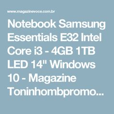 "Notebook Samsung Essentials E32 Intel Core i3 - 4GB 1TB LED 14"" Windows 10 - Magazine Toninhombpromove"