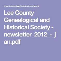 Lee County Genealogical and Historical Society - newsletter_2012_-_jan.pdf