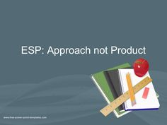 Esp Approach not Product