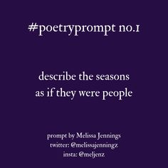 Poetryprompt describe the seasons as if they were people. Poem Writing Prompts, Poetry Prompts, Book Writing Tips, Creative Writing Prompts, Writing Poetry, Poetry Unit, Writing Topics, Dialogue Prompts, Story Prompts