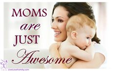 Moms are just awesome.