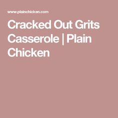 Cracked Out Grits Casserole  | Plain Chicken
