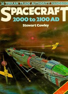 Spacecraft 2000 to by Stewart Cowley. To a teenage boy, this book was fascinating, each page showing a new spacecraft, and it's place in an imaginary future Fantasy Book Covers, Book Cover Art, Fantasy Books, Book Cover Design, Sci Fi Novels, Sci Fi Books, Fiction Novels, Arte Sci Fi, 70s Sci Fi Art