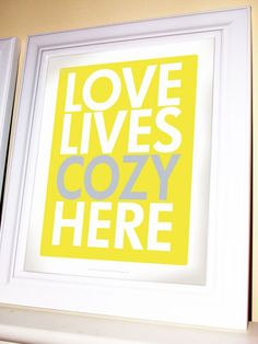 Yellow and Gray Poster  Love Lives Cozy Here by gracehesterdesigns, $20.00
