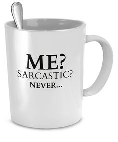 """** LIMITED TIME OFFER! Get Free Shipping on this Funny Mug! ** This 11 or 15 ounce white mug says it all - """"Me? Sarcastic? Never..."""" You can be sure that this cool coffee mug is going to make your hus"""
