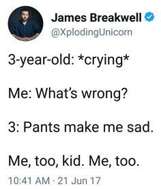Pants make me sad too #ParentingHumor