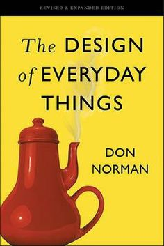 Atsisiųsti Arba Skaityti Internete The Design of Everyday Things Nemokama Knyga PDF/ePub - Don Norman, The ultimate guide to human-centered design Even the smartest among us can feel inept as we fail to figure out which. You Smile, Vigan, The Words, Got Books, Books To Read, Reading Online, Books Online, Professor, Illinois