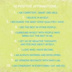 Write your own affirmations, keep them in your bag/on your desk/on your fridge and remind yourself of them constantly