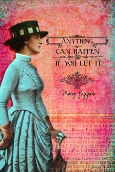 Anything can happen ... if you let it - digital collage by ms.bailey at DeviantScrap