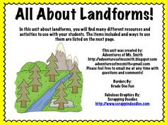 Landforms Mini-Unit     Landforms Included:  Mountain, Canyon, Desert, Volcano, Valley, River, Hill, Ocean, Lake, and Plain    Items/Activities Included:  -Landforms Posters  -Landforms Mini-book  -Landforms Cut and Paste  -Compare Landforms (Venn Diagram)  -Landforms Drawing Activity  -Landforms Matching Quiz