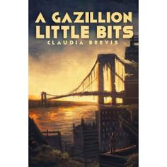 #Book Review of #AGazillionLittleBits from #ReadersFavorite - https://readersfavorite.com/book-review/31908  Reviewed by Lit Amri for Readers' Favorite  A Gazillion Little Bits by Claudia Brevis is a post-apocalyptic tale where people live in the ruins of Manhattan without technology or government. After the catastrophe that destroyed civilization in September, 2078, people began to start anew, living their lives in the once thriving modern city. Life is much harsher, but systematic tasks…