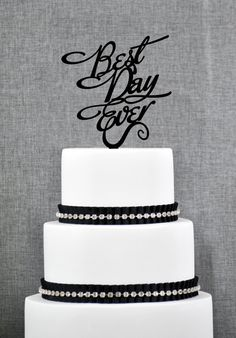 Best Day Ever Wedding Cake Topper in your Choice of Color, Elegant Wedding Cake Topper, Unique Wedding Cake Topper