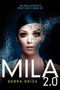 MILA - Young Adult Novel by author Debra Driza. It is the first book in an electrifying sci-fi thriller series about a teenage girl who discovers that she is an experiment in artificial intelligence. Ya Books, Good Books, Books To Read, Teen Books, St Jean Baptiste, Film Science Fiction, Fiction Books, Sci Fi Thriller, Thriller Books