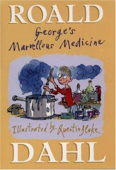 George's Marvelous Medicine - Vote for it on our Dahl poll via http://lovetoreadtomyclass.wordpress.com/2012/09/07/what-a-difference-a-dahl-makes/