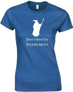 Getting it!! A must I think That's what I'm Tolkien About, The Hobbit, Lord of the Rings Inspired Ladies' Printed T-Shirt Print Wear Clothing, http://www.amazon.co.uk/dp/B00BYUP7QM/ref=cm_sw_r_pi_dp_iCKhsb12A08EN
