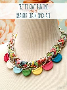 Mixing polymer clay and fabric makes a really pretty spring-like necklace. Pretty-Clay-Bunting-and-Braided-Chain-Necklace Diy Jewelry Necklace, Braided Necklace, Jewelry Crafts, Beaded Jewelry, Handmade Jewelry, Textile Jewelry, Jewellery Diy, Fabric Jewelry, Jewelry Ideas