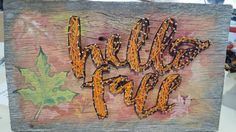 Check out this item in my Etsy shop https://www.etsy.com/listing/503917134/string-art-hello-fall