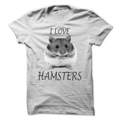 I Love Hamsters - #house warming gift #shirt for women. PRICE CUT => https://www.sunfrog.com/Pets/I-Love-Hamsters-19195527-Guys.html?id=60505