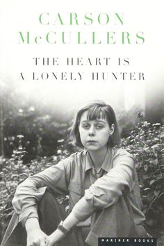 Carson McCullers - The Heart Is A Lonely Hunter  (1940)