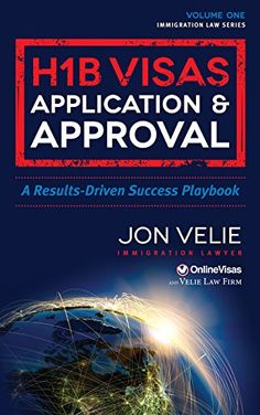 H1B Visas Application   Approval  A Results Driven Success Playbook  Immigration Law Series