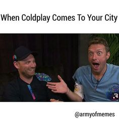 If Coldplay ever come to my city, my pants would drop so hard it would making it way to china Beautiful World Lyrics, Coldplay Quotes, Chris Martin Coldplay, Jonny Buckland, Blink 182, Imagine Dragons, Pop Rocks, Good Vibes Only, Dibujo