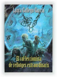 EL COL·LECCIONISTA DE RELLOTGES EXTRAORDINARIS -   LAURA GALLEGO GARCIA.