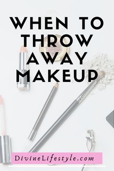 When to Throw Away Makeup Cosmetics Tricks Tips   // DivineLifestyle.com  //  #cosmetics #makeup #makeuplooks #makeuptips #makeuptutorial #makeupideas #makeuptricks #makeuptools #makeupbrushes #makeupblogger #beauty #beautytips #beautyhacks #beautytipsandtricks #cosmetics